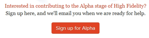 High fidelity: seeking alpha testers