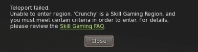 A warning is displayed if you attempt to TP to s Skill Gaming region you are no permitted to access