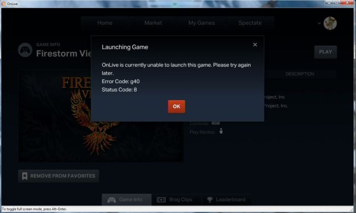 If you see this error message, close-down the OnLive client and wait a minute(ish) and then re-start