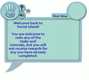 The HUDs aill automatically re-attach should a user return to a Social Island in order to complete any remaining tasks / re-acquaint themselves with lessons